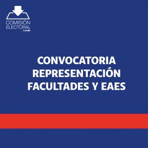 Convocatoria Representación Facultades y EAES